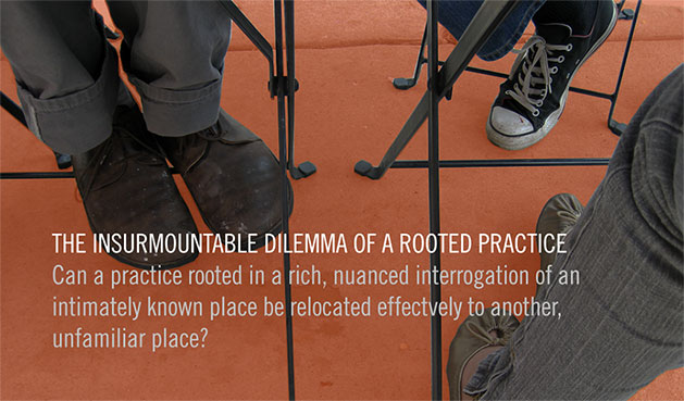 The Insurmountable Dilemma of a Rooted Practice